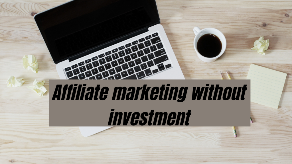 affiliate marketing without investment