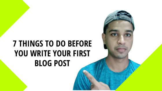 7 Things To Do BEFORE You Write Your First Blog Post